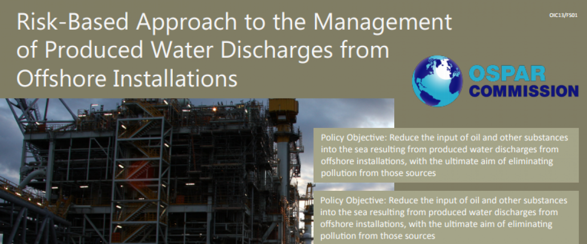 Discussing the OSPAR Risk Based Approach to Produced Water Discharges